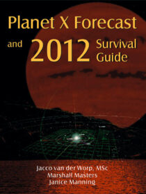 Planet X Forecast and 2012 Survival Guide: Signed Paperback